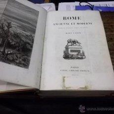 Libros antiguos: 943.- ROME ANCIENNE ET MODERNE DESPUIS SA FONDATION JUSQU A NOS JOURS-MARY LAFON. Lote 40088153
