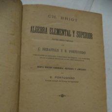 Libros antiguos: ÁLGEBRA ELEMENTAL Y SUPERIOR. CH. BRIOT. LIBRERÍA DE HERNANDO Y COMPAÑÍA. MADRID. 1900.. Lote 40112785
