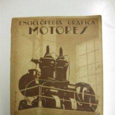 Libros antiguos: ENCICLOPEDIA GRAFICA MOTORES. ERNESTO RODRIGUEZ IRANZO.EDITORIAL CERVANTES 1931.. Lote 40184198