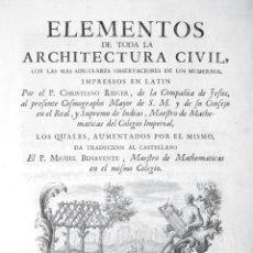 Libros antiguos: LIBRO ANTIGUO. CHRISTIANO RIEGER. ELEMENTOS DE ARQUITECTURA CIVIL. MADRID 1763. IMPRENTA IBARRA.. Lote 40162134