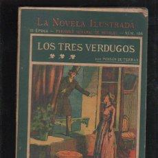 Libros antiguos: LA NOVELA ILUSTRADA. II EPOCA. Nº 106. LOS TRES VERDUGOS. ROCAMBOLE. MADRID. Lote 55795516