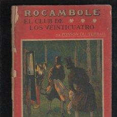 Libros antiguos: LA NOVELA ILUSTRADA. II EPOCA. Nº 79. EL CLUB DE LOS VEINTICUATRO. ROCAMBOLE. MADRID. Lote 55795518