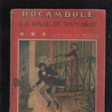 Libros antiguos: LA NOVELA ILUSTRADA. II EPOCA. Nº 80. LA RIVAL DE BACCARAT. ROCAMBOLE. MADRID. Lote 55795521