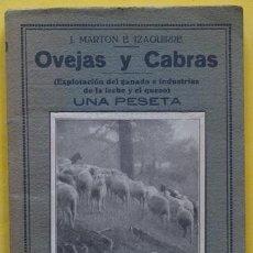 Libros antiguos: LIBRO OVEJAS Y CABRAS (EXPLOTACIÓN DEL GANADO E INDUSTRIAS DE LA LECHE Y EL QUESO) J. MARTON . Lote 40184641