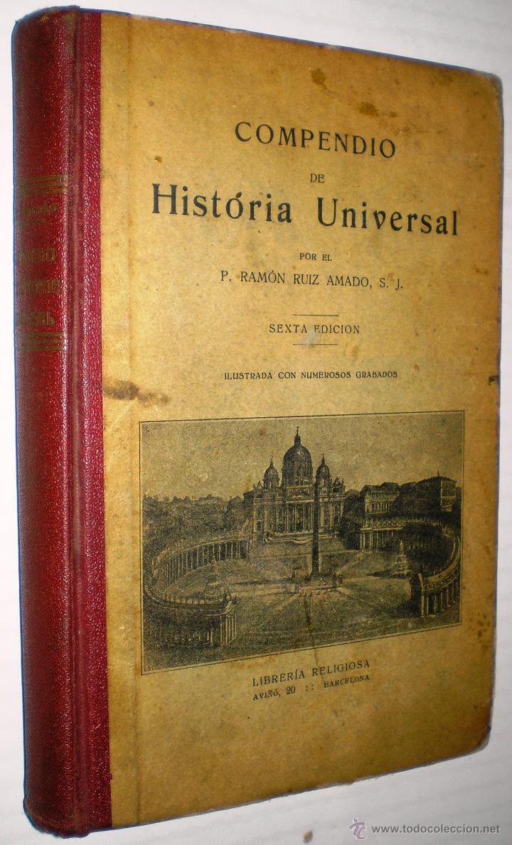 RAMÓN RUIZ AMADO: COMPENDIO DE HISTORIA UNIVERSAL - 1925. (Libros Antiguos, Raros y Curiosos - Historia - Otros)