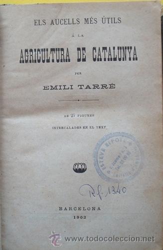LIBRO ELS AUCELLS MÉS ÚTILS Á LA AGRICULTURA DE CATALUNYA EMILI TARRÉ AÑO 1902 (Libros Antiguos, Raros y Curiosos - Ciencias, Manuales y Oficios - Otros)
