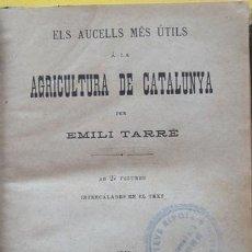 Libros antiguos: LIBRO ELS AUCELLS MÉS ÚTILS Á LA AGRICULTURA DE CATALUNYA EMILI TARRÉ AÑO 1902. Lote 40190825