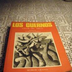 Libros antiguos: LOS CUERNOS CESAR DEL ARCO PRÓLOGO DE MARIVI ROMERO SEDMAY EDICIONES.. Lote 40200492