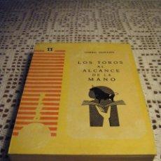 Libros antiguos: LOS TOROS AL ALCANCE DE LA MANO CURRO GUILLEN.. Lote 40200533