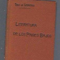 Libros antiguos: TODAS LAS LITERATURAS, LITERATURA DE LOS PAISES BAJOS, MADRID, LA ESPAÑA EDITORIAL, 110PÁGS, 19X13CM. Lote 40205590