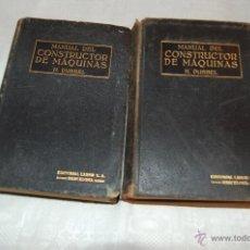 Libros antiguos: MANUAL DEL CONSTRUCTOR DE MÁQUINAS I - II. Lote 40206603