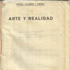 Libros antiguos: ARTE Y REALIDAD. RAFAEL ALTAMIRA CREVEA. EDITORIAL CERVANTES. BARCELONA. 1921. Lote 40230544