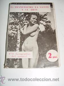 EL DESNUDISMO, LA SALUD Y EL ARTE . 472 FOTOGRAFIAS DEL NATURAL - AÑO 1931 APROXIMADAMENTE - LIBRERI (Libros Antiguos, Raros y Curiosos - Bellas artes, ocio y coleccionismo - Otros)