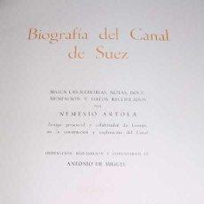 Libros antiguos - BIOGRAFIA DEL CANAL DE SUEZ - Nemesio Artola - Canal de Suez Madrid. 1969. tela. 320 pag. Fotografia - 38244717