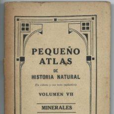 Libros antiguos: PEQUEÑO ATLAS DE HISTORIA NATURAL, VOL VII MINERALES. Lote 40260281
