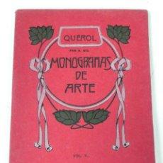 Libros antiguos: ANTIGUO LIBRO MONOGRAFIAS DE ARTE - VOL. V, QUEROL / POR: RODOLFO GIL - AÑO 1910, LIBRO CON TAPAS CA. Lote 38283356