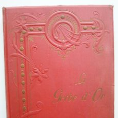 Libros antiguos: LA GERBE D'OR/ A. DUBOIS / L.N.EDUCATION ET RECREATION 1890 / GRAN FORMATO INFANTIL. Lote 40270683