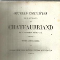 Libros antiguos: LIBRO EN FRANCÉS. OEUVRES COMPLETES DE CHATEAUBRIAND. TOMO II. CHARLES GOSSELIN. PARÍS. 1837. Lote 40276476