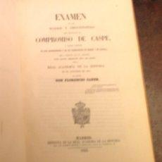 Libros antiguos: LIBRO ANTIGUO. EXAMEN SUCESOS DEL COMPROMISO DE CASPE. SUS CONSECUENCIAS EN ARAGÓN Y CASTILLA. 1855.. Lote 40293360