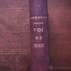 Alte Bücher - Toi et Moi, Paul Geraldy, Editions Stock, 1913 - 40312595