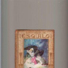 Libros antiguos: HISTORIAS DE ESQUILO SEGUNDA EDICIÓN CASA EDITORIAL ARALUCE BARCELONA 1933. Lote 40332157