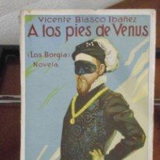 Libros antiguos: VICENTE BLASCO IBÁÑEZ. A LOS PIES DE VENUS. 1926. PROMETEO.. Lote 40369817
