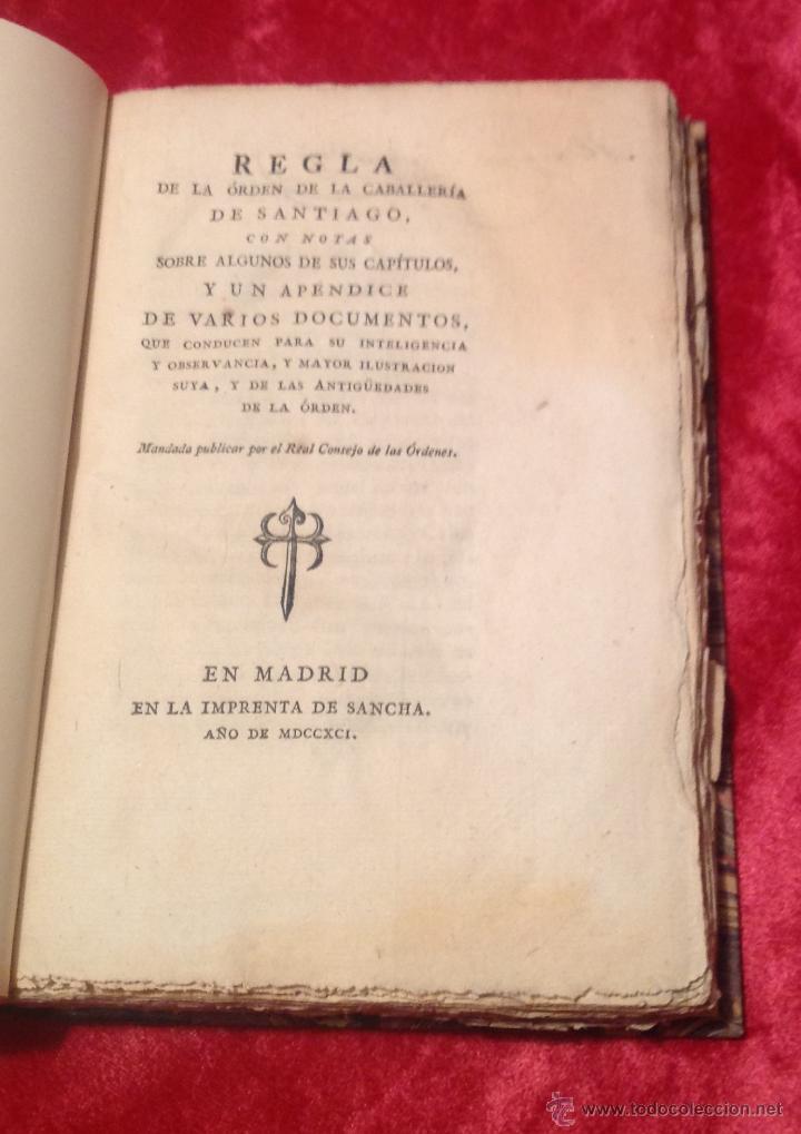 REGLA DE LA ORDEN DE CABALLERÍA DE SANTIAGO. ANTIGÜEDADES DE LA ORDEN. MADRID 1791. IMPRENTA SANCHA. (Libros Antiguos, Raros y Curiosos - Bellas artes, ocio y coleccionismo - Otros)