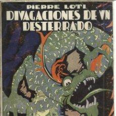 Libros antiguos: DIVAGACIONES DE UN DESTERRADO. PIERRE LOTI. EDITORIAL CERVANTES. BARCELONA. ANTIGUO. Lote 40477879