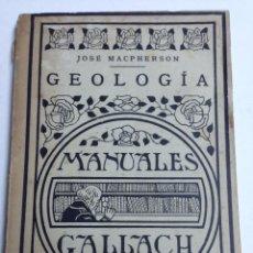Libros antiguos: MANUAL DE GEOLOGIA - JOSE MACPHERSON - MANUALES GALLACH - Nº 14 - AÑOS 30. Lote 40480209