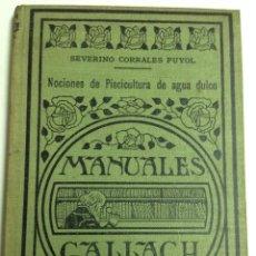 Libros antiguos: MANUAL DE NOCIONES DE PISCICULTURA DE AGUA DULCE - MANUEL GALLACH - Nº63 - AÑO 1936 . Lote 40480383