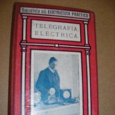 Libros antiguos: TELEGRAFÍA ELÉCTRICA FRANCISCO VILLAVERDE. Lote 40527705