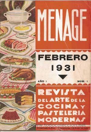 MENAJE - MENAGE (REVISTA DEL ARTE DE LA COCINA Y PASTELERIA MODERNAS) PRIMER AÑO COMPLETO 1931 (Libros Antiguos, Raros y Curiosos - Cocina y Gastronomía)