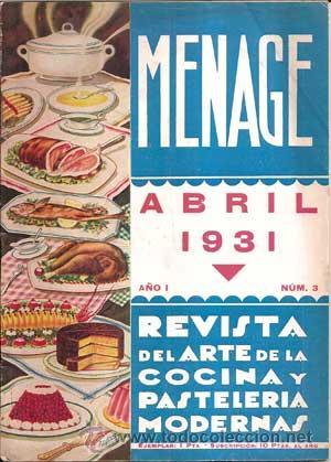 Libros antiguos: MENAJE - MENAGE (Revista del Arte de la Cocina y Pasteleria Modernas) PRIMER AÑO COMPLETO 1931 - Foto 3 - 40562159