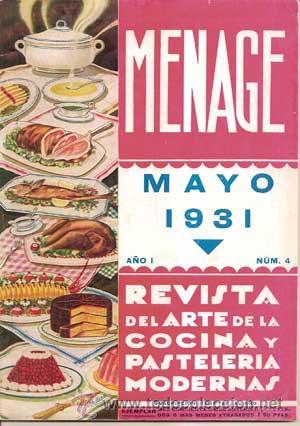 Libros antiguos: MENAJE - MENAGE (Revista del Arte de la Cocina y Pasteleria Modernas) PRIMER AÑO COMPLETO 1931 - Foto 4 - 40562159