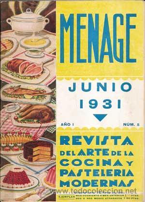 Libros antiguos: MENAJE - MENAGE (Revista del Arte de la Cocina y Pasteleria Modernas) PRIMER AÑO COMPLETO 1931 - Foto 5 - 40562159