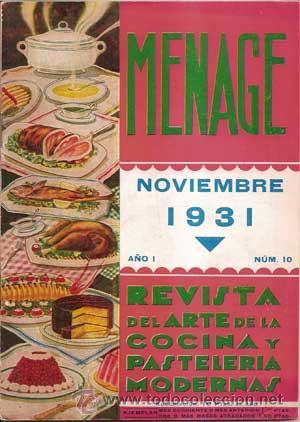 Libros antiguos: MENAJE - MENAGE (Revista del Arte de la Cocina y Pasteleria Modernas) PRIMER AÑO COMPLETO 1931 - Foto 10 - 40562159