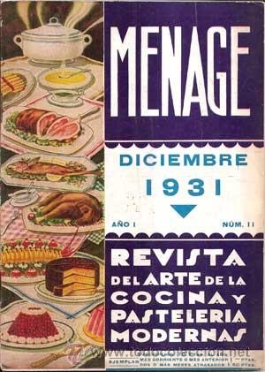 Libros antiguos: MENAJE - MENAGE (Revista del Arte de la Cocina y Pasteleria Modernas) PRIMER AÑO COMPLETO 1931 - Foto 11 - 40562159