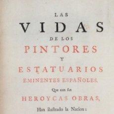 Libros antiguos: PALOMINO CASTRO.LAS VIDAS DE LOS PINTORES Y ESTATUARIOS. LONDRES 1744. ENC BRUGALLA LIBRO ANTIGUO. Lote 40564725