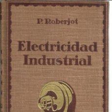 Libros antiguos: ELECTRICISTA INDUSTRIAL II. MEDIDAS. P. ROBERJOT. GUSTAVO GILI EDITOR. BARCELONA. 1924. Lote 40603588
