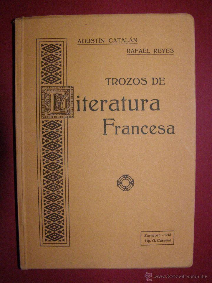 BONITO Y RARO LIBRO DE 100 AÑOS NUEVO. A ESTRENAR - TROZOS DE LITERATURA FRANCESA - ZARAGOZA 1913 - (Libros Antiguos, Raros y Curiosos - Otros Idiomas)
