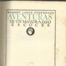 Libri antichi: AUTORES MODERNOS. TOMO VIII. AVENTURAS DE UN MAYORAZGO ESCOCÉS. R.L.STEVENSON.EDICIONES LA NAVE.1929. Lote 40628267