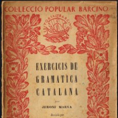 Libros antiguos: EXERCICIS DE GRAMÀTICA CATALANA - VOL II - J MARVÀ - 1928 - EDITORIAL BARCINO. Lote 40630391