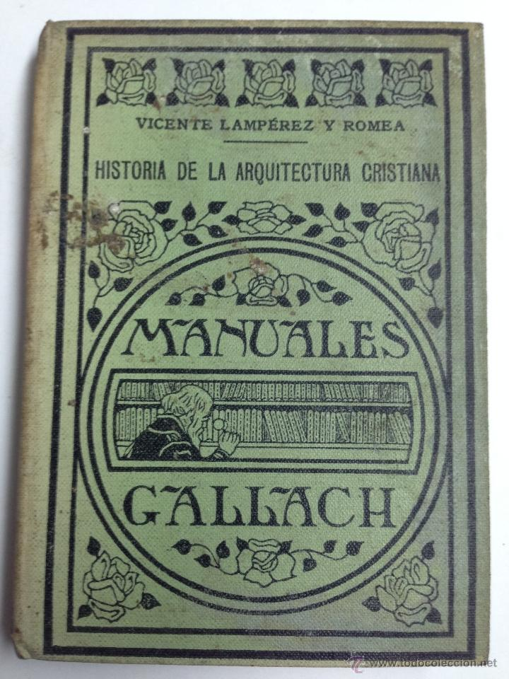 MANUAL HISTORIA DE LA ARQUITECTURA CRISTIANA - MANUALES GALLACH Nº 93 - AÑO 1935 (Libros Antiguos, Raros y Curiosos - Ciencias, Manuales y Oficios - Otros)