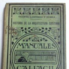 Libros antiguos: MANUAL HISTORIA DE LA ARQUITECTURA CRISTIANA - MANUALES GALLACH Nº 93 - AÑO 1935. Lote 40634029
