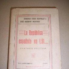 Libros antiguos: CIRICI VENTALLÓ, DOMINGO. LA REPÚBLICA ESPÑOLA DE 191_ : FANTASÍA POLÍTICA . Lote 40644615