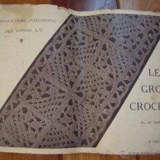 Libros antiguos: LE GROS CROCHET LIBRO COSTURA FRANCES. Lote 40661943