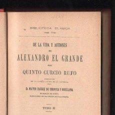 Libros antiguos: DE LA VIDA Y ACCIONES DE ALEXANDRO EL GRANDE POR QUINTO CURCIO RUFO. 2 TOMOS . MADRID 1914. Lote 40680971