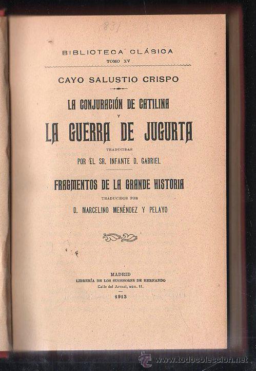LA CONJURACION DE CATALINA Y LA GUERRA DE JUGURTA POR CAYO SALUSTIO CRISPO. MADRID 1913 (Libros Antiguos, Raros y Curiosos - Literatura - Otros)