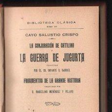 Libros antiguos: LA CONJURACION DE CATALINA Y LA GUERRA DE JUGURTA POR CAYO SALUSTIO CRISPO. MADRID 1913. Lote 40680986