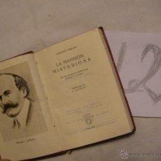 Libros antiguos: ANTIGUO LIBRO COLECCION CRISOL - LA MANSION MISTERIOSA - MAURICE LEBLANC. Lote 40687577